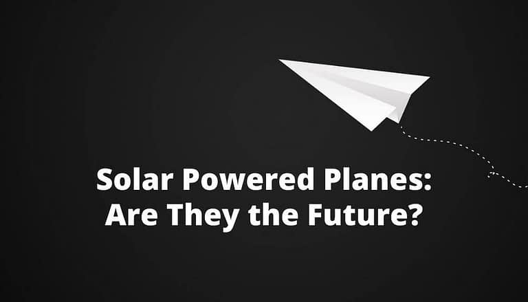 Solar Powered Planes Are They the Future?