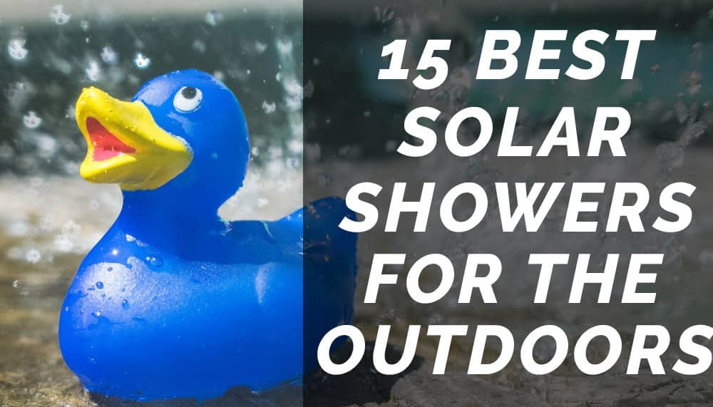 15 Best Solar Showers for the Outdoors