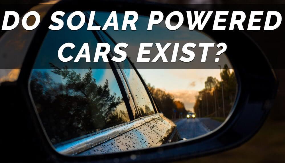 Do Solar Powered Cars Exist?
